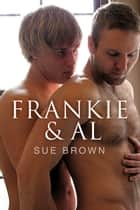 Frankie & Al ebook by Sue Brown