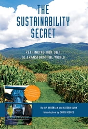 The Sustainability Secret ebook by Kip Anderson,Keegan Kuhn,Eunice Wong,Chris Hedges