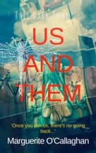 Us and Them ebook by Marguerite O'Callaghan