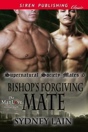 Bishop's Forgiving Mate ebook by Sydney Lain