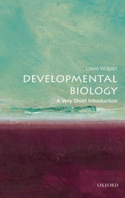 Developmental Biology: A Very Short Introduction ebook by Lewis Wolpert