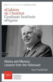 History and Memory: Lessons from the Holocaust ebook by Saul Friedländer
