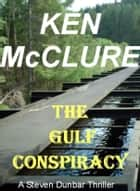 The Gulf Conspiracy ebook by Ken McClure