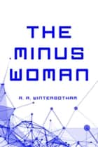 The Minus Woman ebook by R. R. Winterbotham