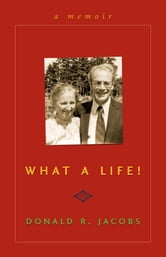 What a Life! - A Memoir ebook by Donald Jacobs