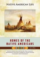 Homes of the Native Americans ebook by Colleen Williams