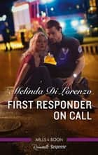 First Responder on Call ebook by Melinda Di Lorenzo