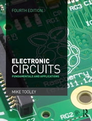 Electronic Circuits, 4th ed - Fundamentals & Applications ebook by Mike Tooley
