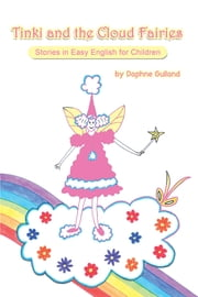 Tinki and the Cloud Fairies - Stories in Easy English for Children ebook by Daphne Gulland