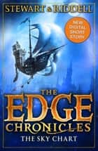 The Edge Chronicles: The Sky Chart - A Book of Quint ebook by Paul Stewart, Chris Riddell