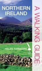 Northern Ireland A Walking Guide ebook by Helen Fairbairn