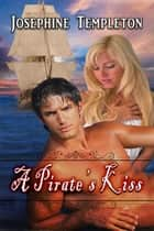 A Pirate's Kiss 電子書 by Josephine Templeton