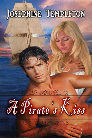 A Pirate's Kiss ebook by Josephine Templeton