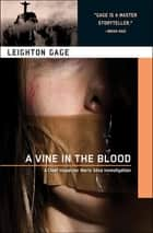A Vine in the Blood ebook by Leighton Gage