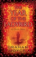 The Year of the Ladybird ebook by Graham Joyce