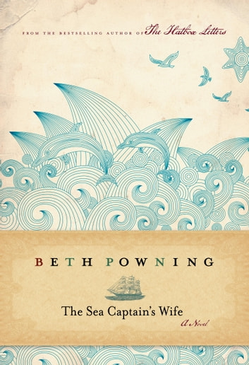 The Sea Captain's Wife ebook by Beth Powning