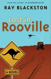 Lost in Rooville ( Book #3) - A Novel ebook by Ray Blackston
