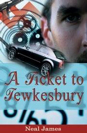 A Ticket to Tewkesbury ebook by Neal James