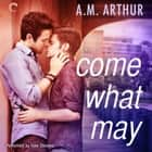 Come What May audiobook by A.M. Arthur