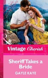 Sheriff Takes A Bride (Mills & Boon Vintage Cherish) ebook by Gayle Kaye