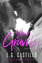 Your Gravity 2 (Teacher Student Romance) ebook by