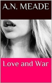 Love and War (Marked by the Vampire Book #4) ebook by A.N. Meade