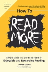How To READ MORE - Simple Steps To A Life-long Habit of Enjoyable & Rewarding Reading ebook by Martin Udogie