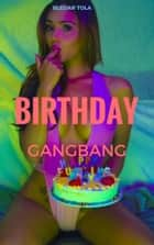 Birthday Gangbang ebook by Bledar Tola