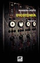 Dycotomia ebook by Ruggero Pesce