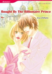 BOUGHT BY THE BILLIONAIRE PRINCE (Mills & Boon Comics) - Mills & Boon Comics ebook by Carol Marinelli, Esu Chihara