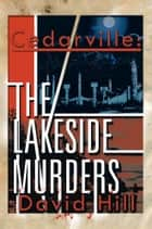 Cedarville: The Lakeside Murders ebook by David Hill