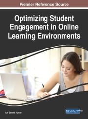 Optimizing Student Engagement in Online Learning Environments ebook by A.V. Senthil Kumar