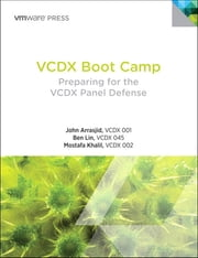 VCDX Boot Camp - Preparing for the VCDX Panel Defense ebook by John Arrasjid,Ben Lin,Mostafa Khalil