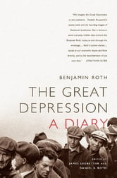 The Great Depression: A Diary ebook by Benjamin Roth
