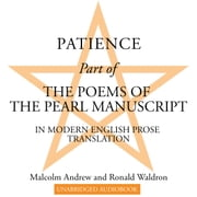 Patience - Part of The Poems of the Pearl Manuscript in Modern English Prose Translation audiobook by Malcolm Andrew, Ronald Waldron