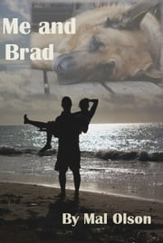 Me and Brad (Short Story) ebook by Mal Olson