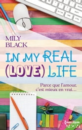 In My Real (Love) Life ebook by Mily Black
