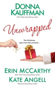 Unwrapped ebook by Donna Kauffman,Erin McCarthy,Kate Angell