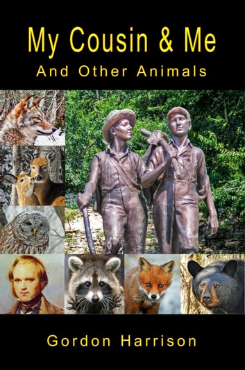 My Cousin & Me - And Other Animals ebook by Gordon Harrison