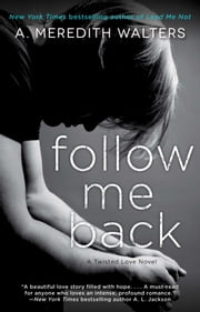 Follow Me Back ebook by A. Meredith Walters