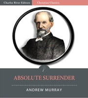 Absolute Surrender (Illustrated Edition) ebook by Andrew Murray