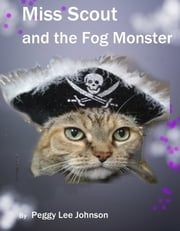 Miss Scout and the Fog Monster ebook by Peggy Johnson
