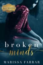 Broken Minds ebook by Marissa Farrar
