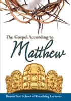 The Gospel According to Matthew ebook by Landon Rowell