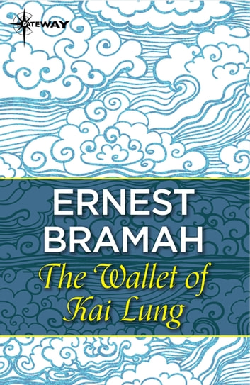The Wallet of Kai Lung ebook by Ernest Bramah