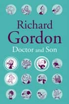 Doctor And Son ebook by Richard Gordon