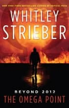 The Omega Point ebook by Whitley Strieber