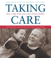Taking Care - Self-Care for You and Your Family ebook by Michael B. Jacobs