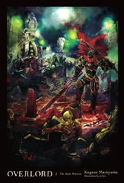 Overlord, Vol. 2 (light novel) - The Dark Warrior ebook by Kugane Maruyama,so-bin
