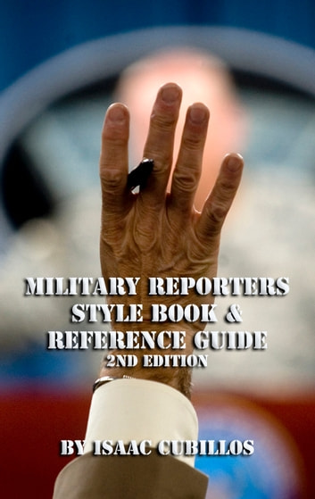 Military Reporters Stylebook and Reference Guide 2nd Edition ebook by Isaac Cubillos
